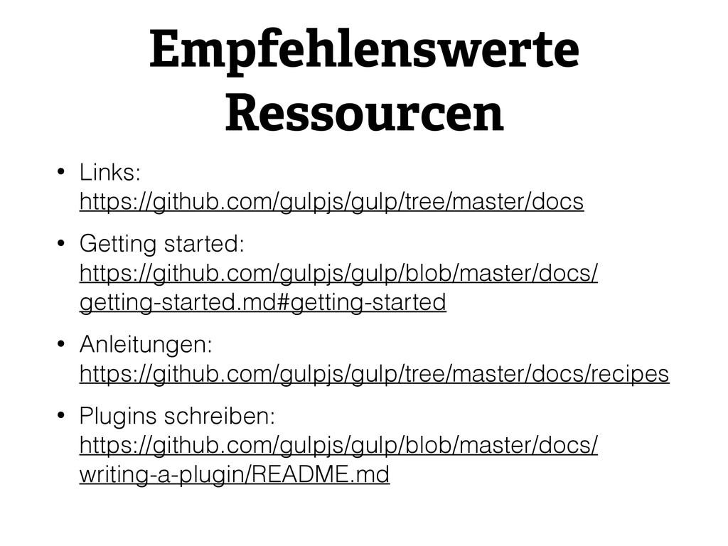 Empfehlenswerte Ressourcen • Links: https://gi...