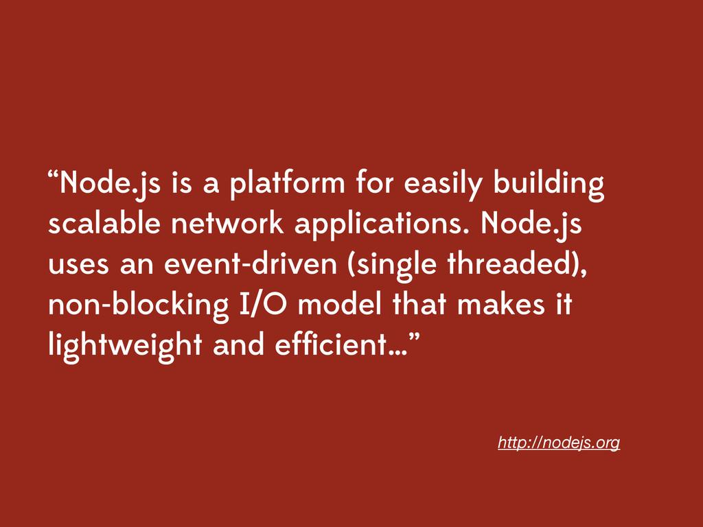 """Node.js is a platform for easily building scal..."