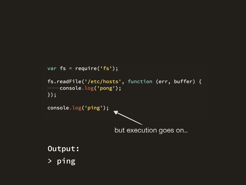 but execution goes on.. > ping Output: