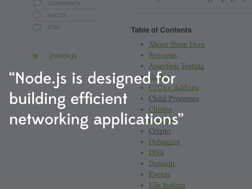"""Node.js is designed for building efficient netw..."