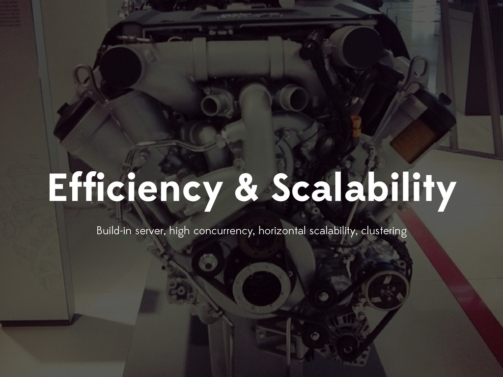 Efficiency & Scalability Build-in server, high c...
