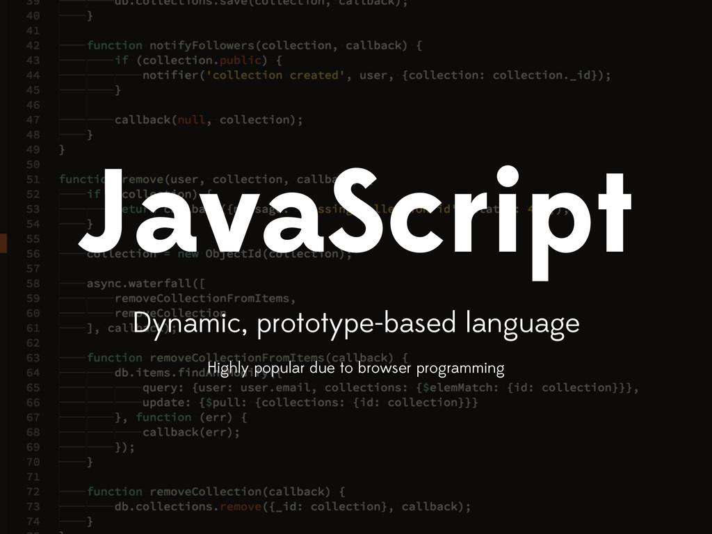 JavaScript Dynamic, prototype-based language Hi...