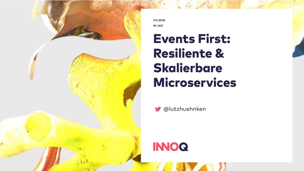 Events First: Resiliente & Skalierbare Microser...