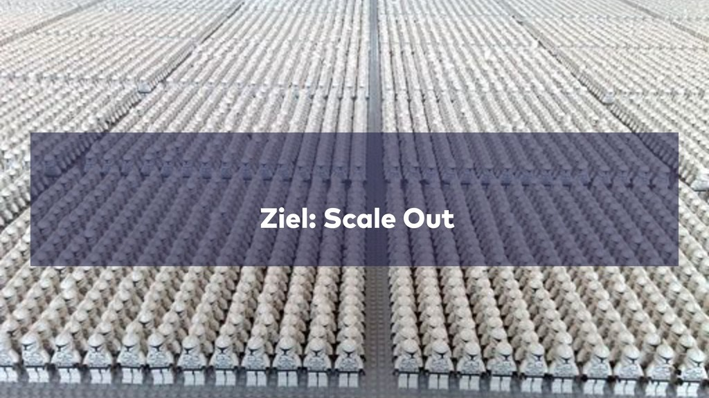 Ziel: Scale Out
