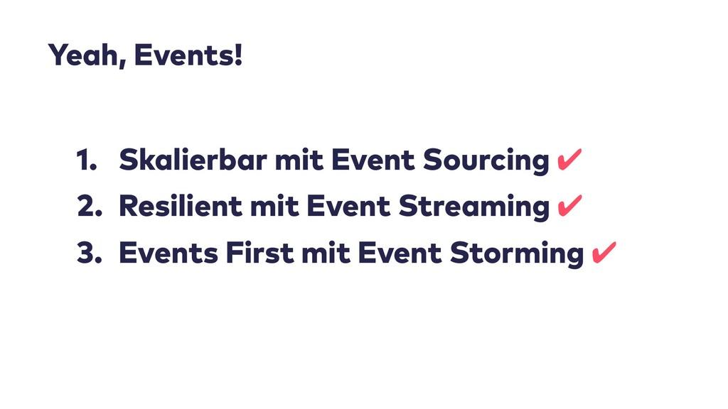 1. Skalierbar mit Event Sourcing ✔ 2. Resilient...