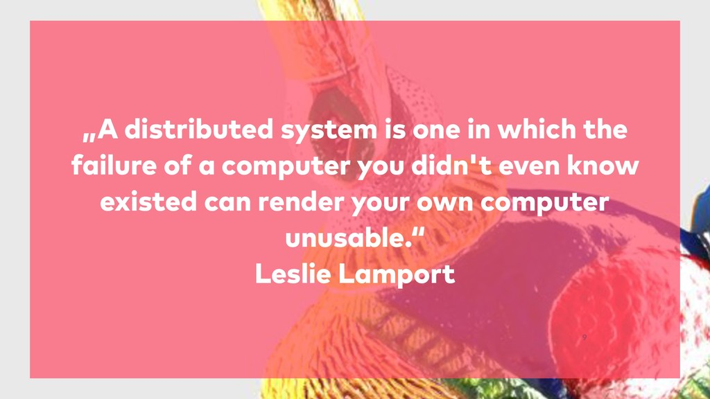 """9 """"A distributed system is one in which the fai..."""