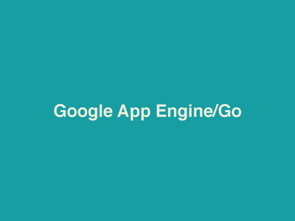 Google App Engine/Go