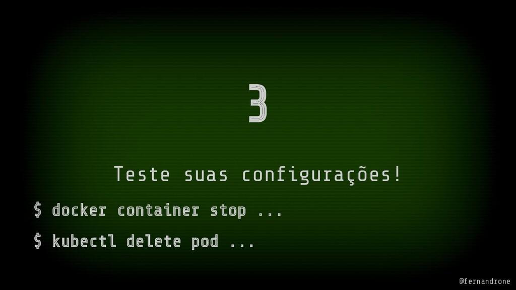 3 Teste suas configurações! $ docker container s...