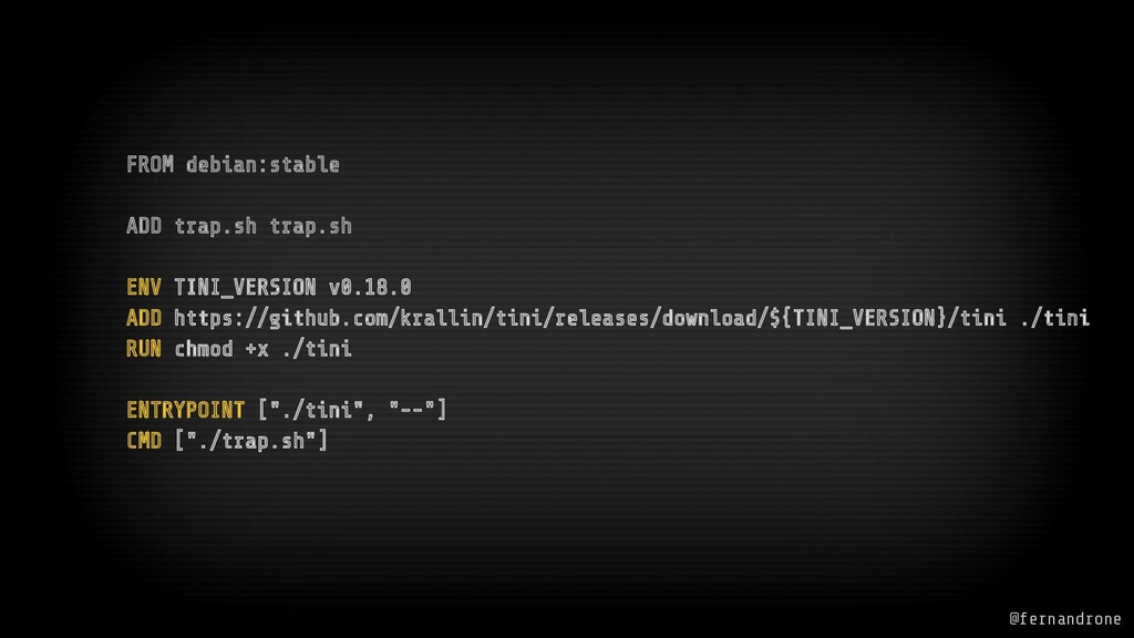 @fernandrone FROM debian:stable ADD trap.sh tra...