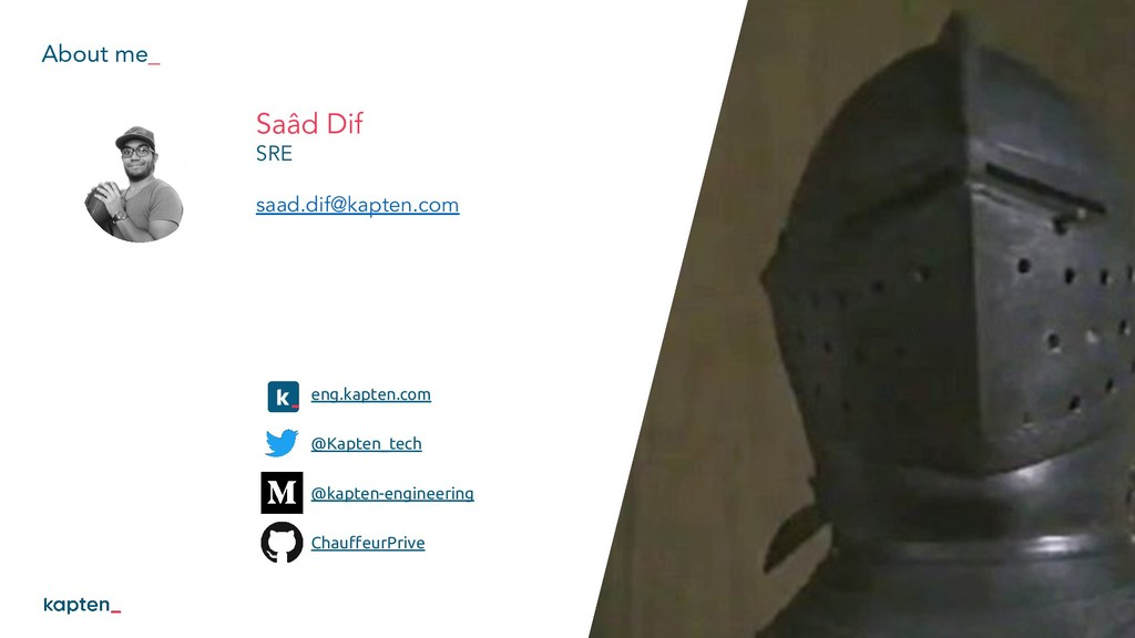 About me_ 2 Saâd Dif SRE saad.dif@kapten.com en...