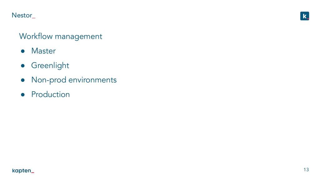 Nestor_ 13 Workflow management ● Master ● Greenl...