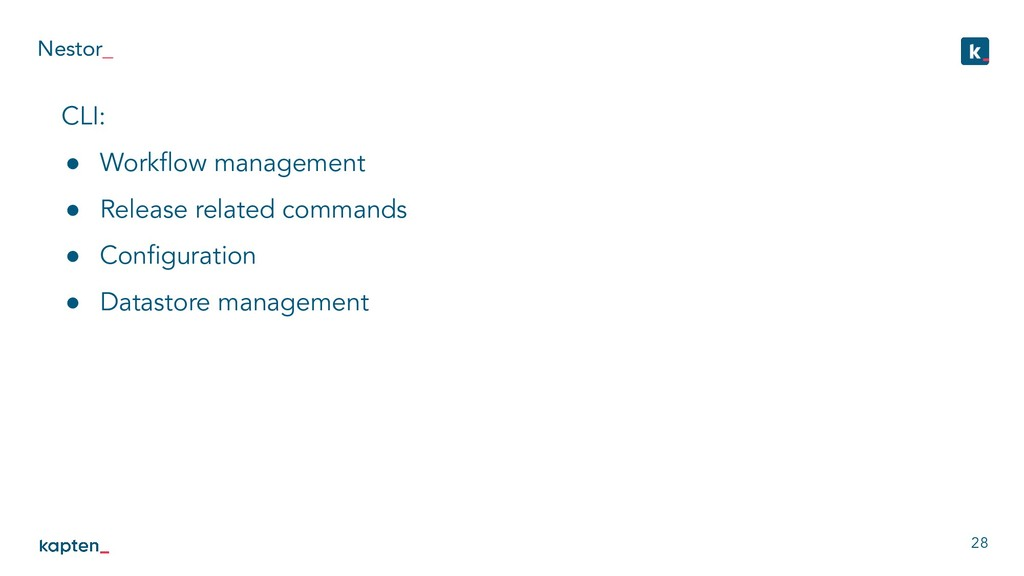 Nestor_ 28 CLI: ● Workflow management ● Release ...