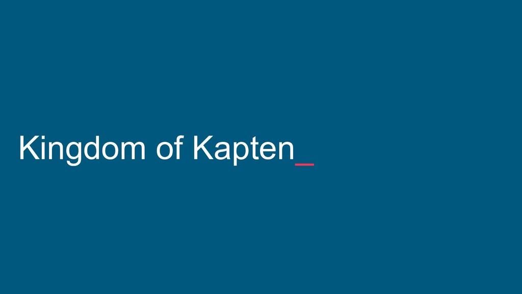 Kingdom of Kapten_