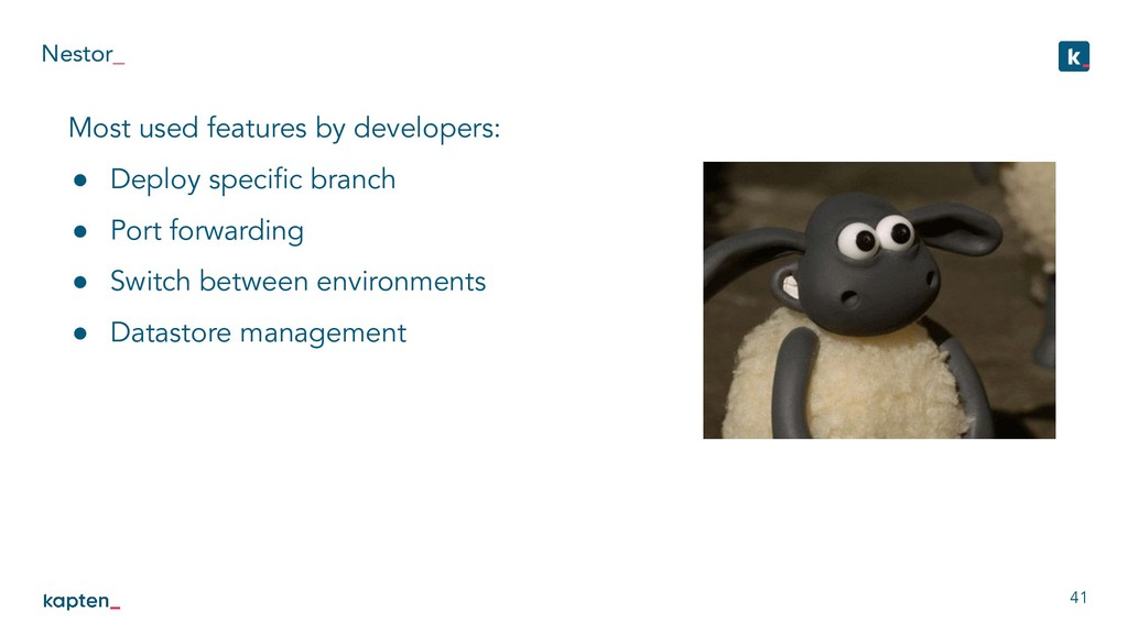 Nestor_ 41 Most used features by developers: ● ...