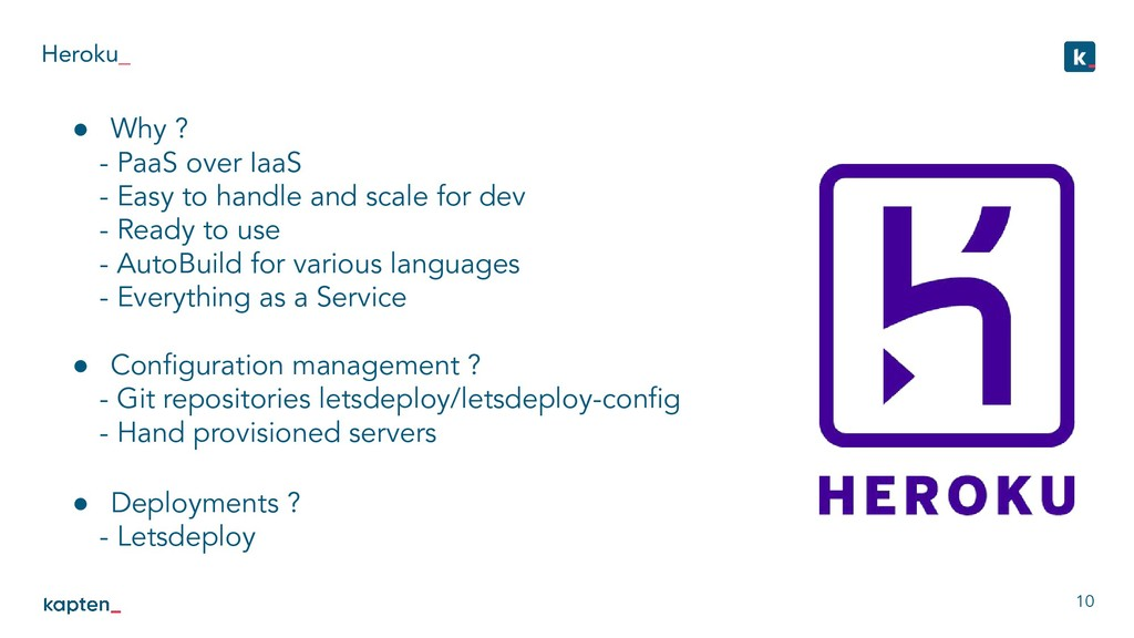 Heroku_ 10 ● Why ? - PaaS over IaaS - Easy to h...