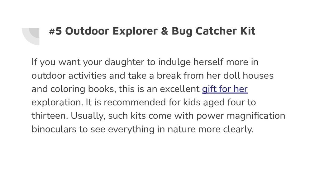 #5 Outdoor Explorer & Bug Catcher Kit If you wa...