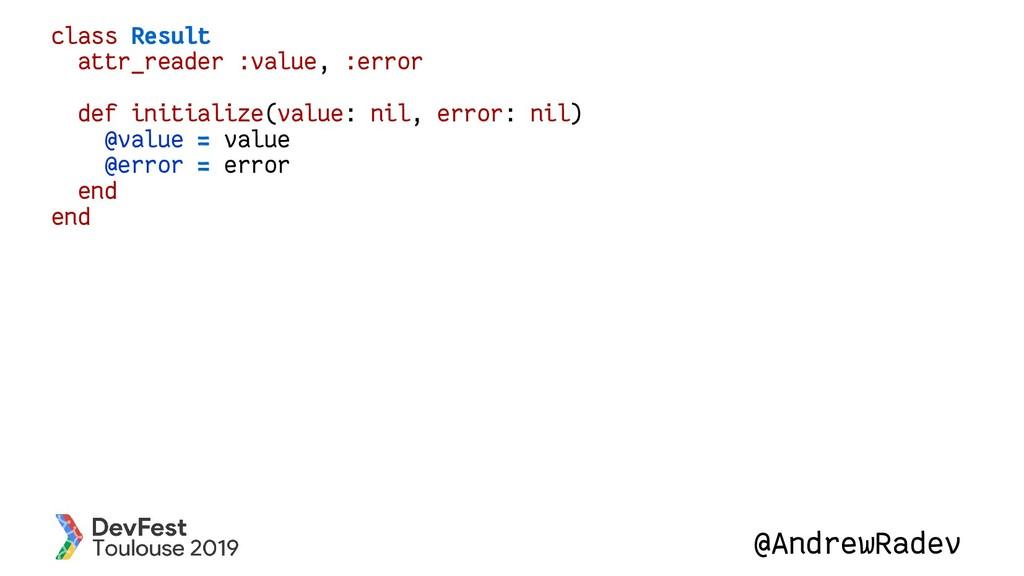 @AndrewRadev class Result attr_reader :value, :...