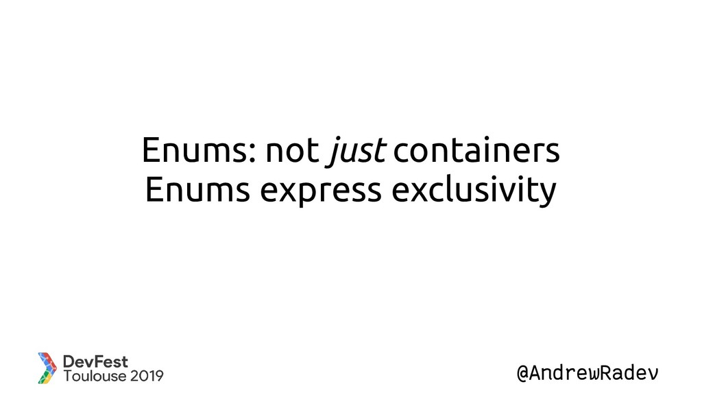 @AndrewRadev Enums: not just containers Enums e...