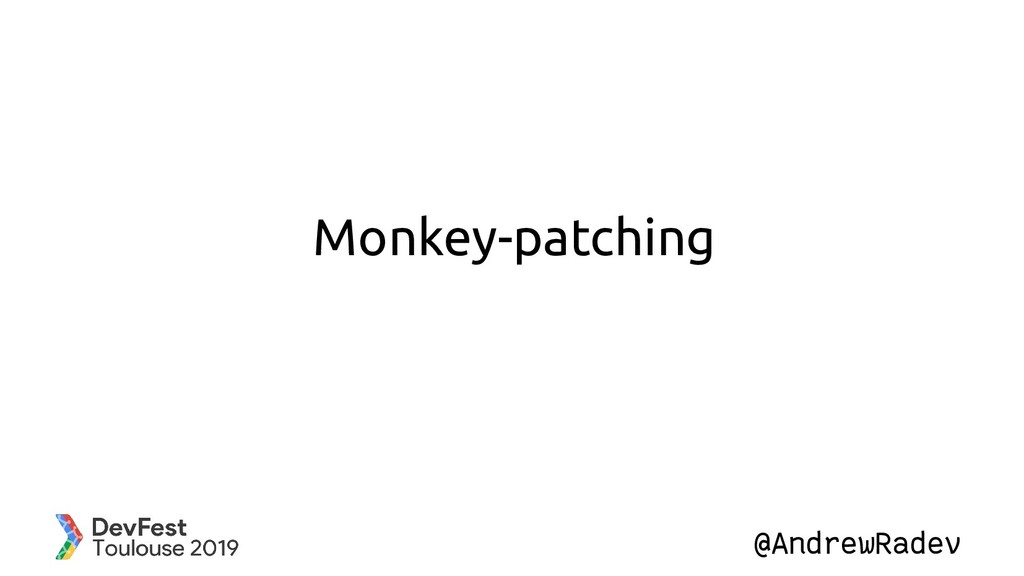 @AndrewRadev Monkey-patching
