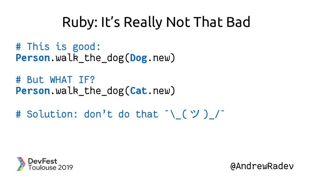 @AndrewRadev Ruby: It's Really Not That Bad # T...