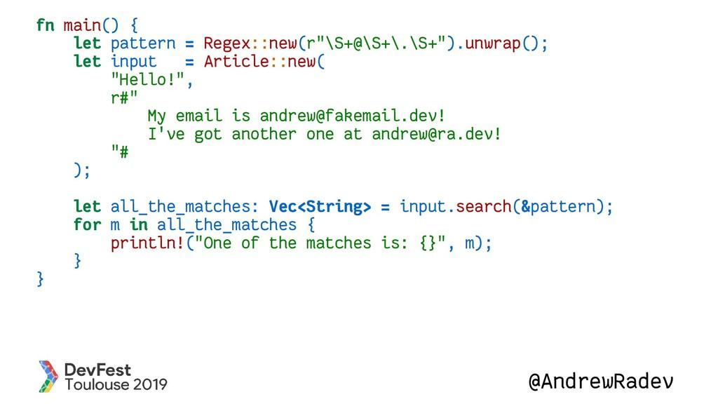 @AndrewRadev fn main() { let pattern = Regex::n...