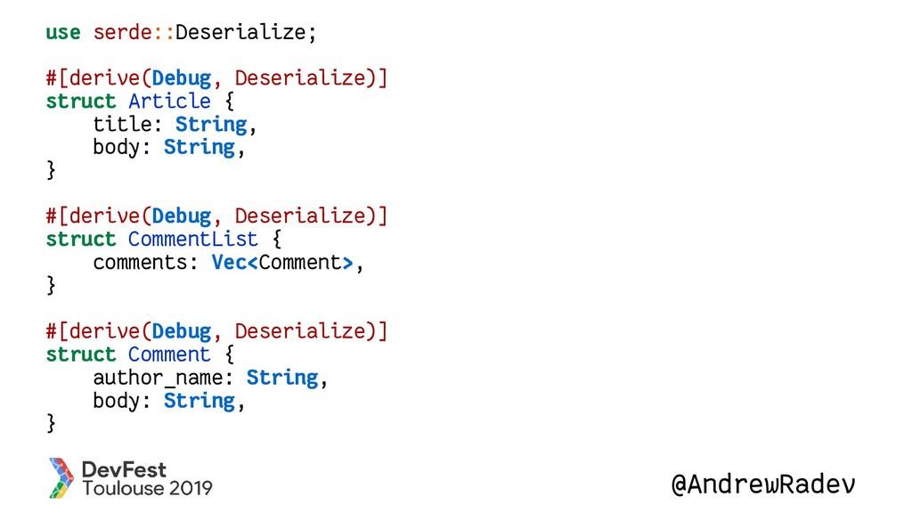 @AndrewRadev use serde::Deserialize; #[derive(D...