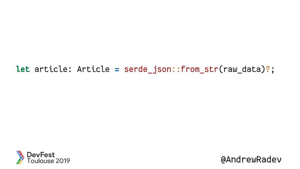 @AndrewRadev let article: Article = serde_json:...