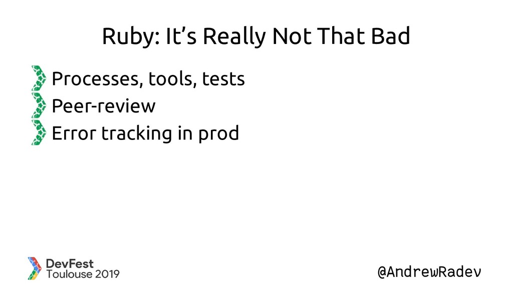 @AndrewRadev Ruby: It's Really Not That Bad Pro...