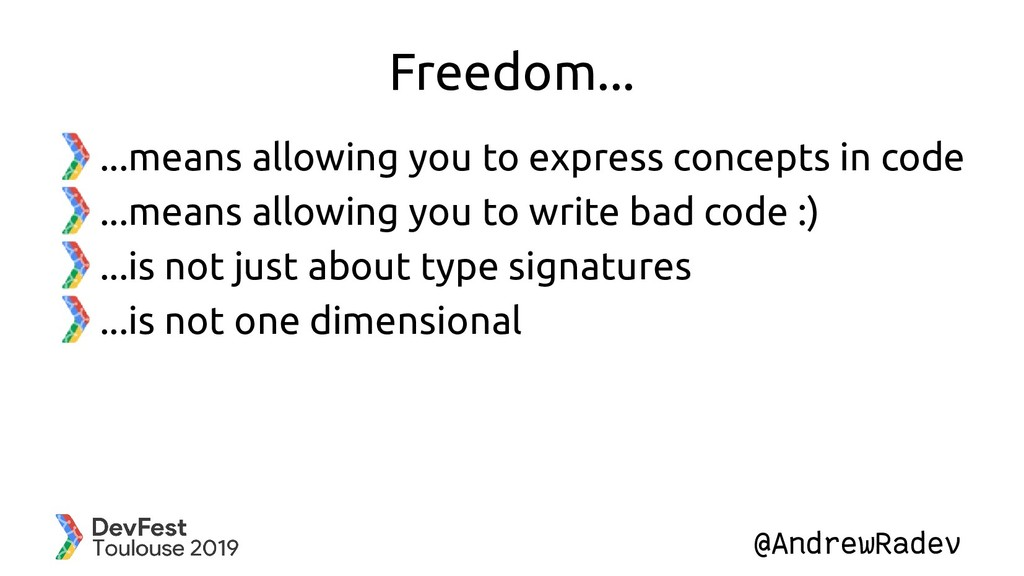 @AndrewRadev Freedom... ...means allowing you t...