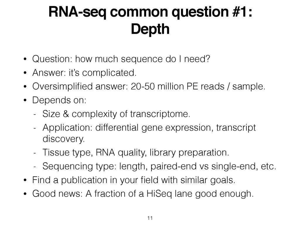 RNA-seq common question #1: ! Depth • Question:...
