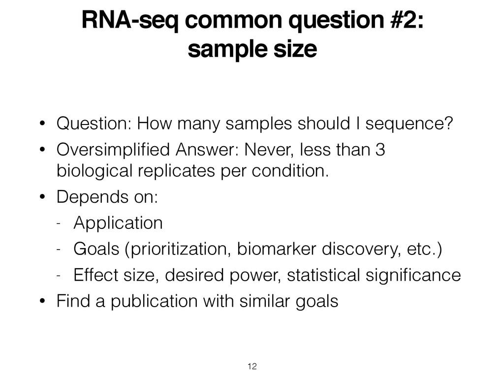 RNA-seq common question #2: sample size • Quest...