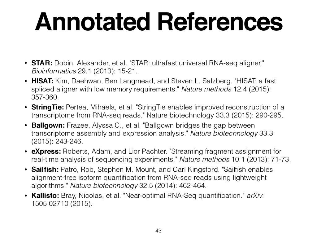 Annotated References • STAR: Dobin, Alexander, ...