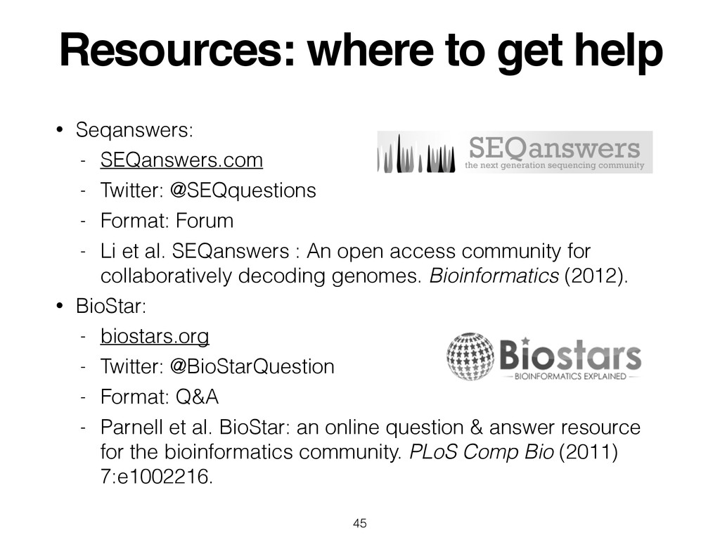 Resources: where to get help • Seqanswers: - SE...