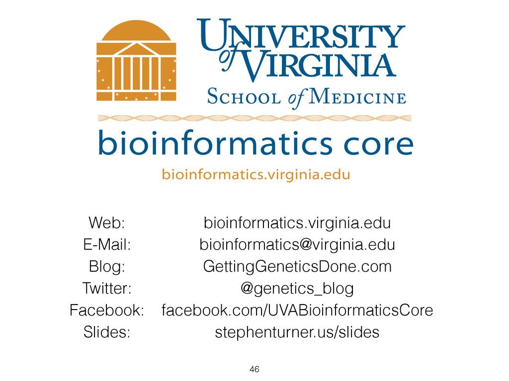 46 Web: bioinformatics.virginia.edu E-Mail: bio...