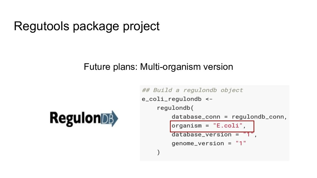 Regutools package project Future plans: Multi-o...