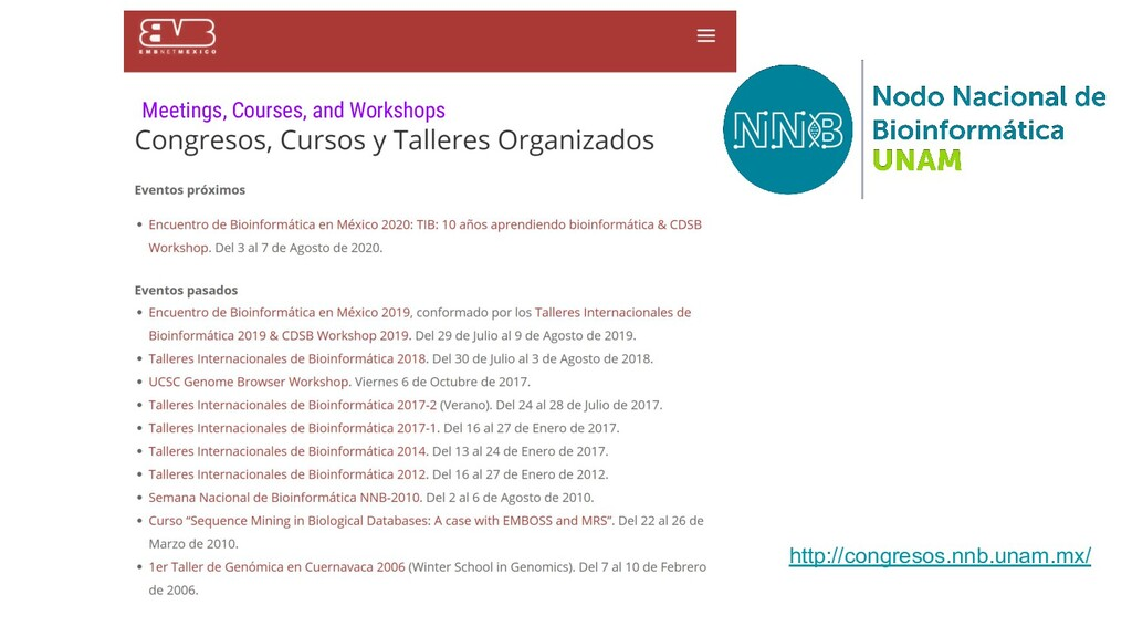 http://congresos.nnb.unam.mx/ Meetings, Courses...