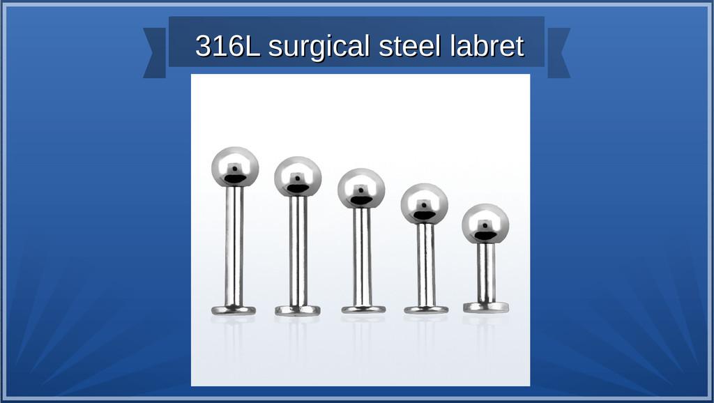 316L surgical steel labret 316L surgical steel ...