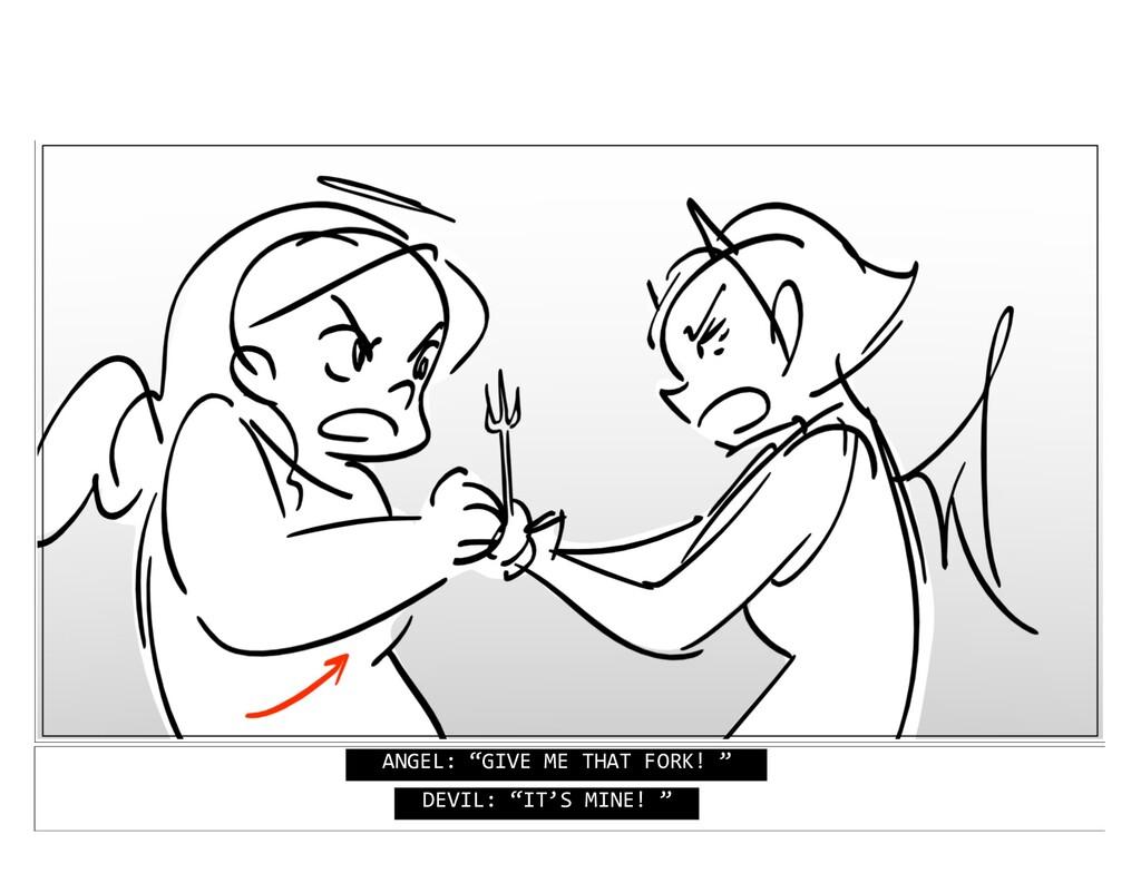 "ANGEL: ""GIVE ME THAT FORK! "" DEVIL: ""IT'S MINE!..."