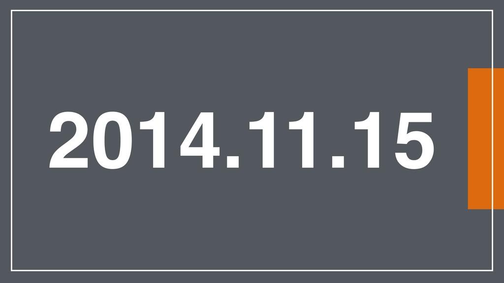 2014.11.15