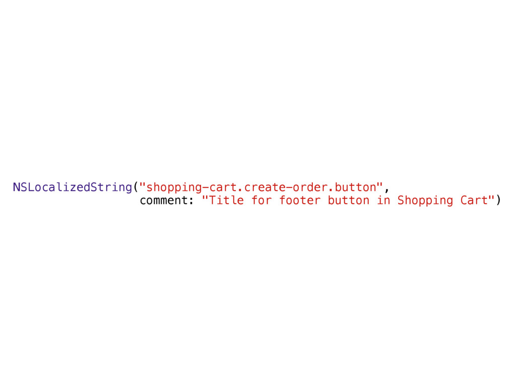 "NSLocalizedString(""shopping-cart.create-order.b..."