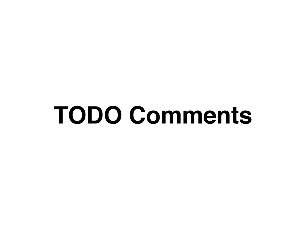 TODO Comments