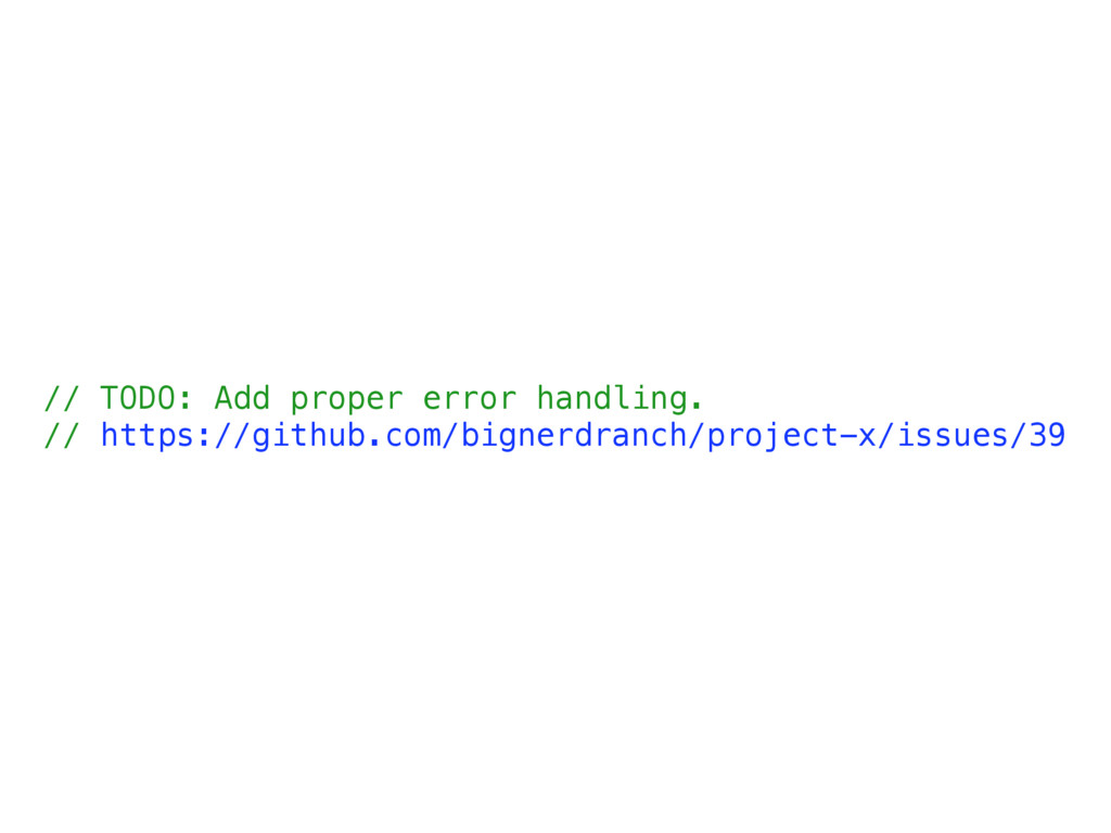 // TODO: Add proper error handling. // https://...