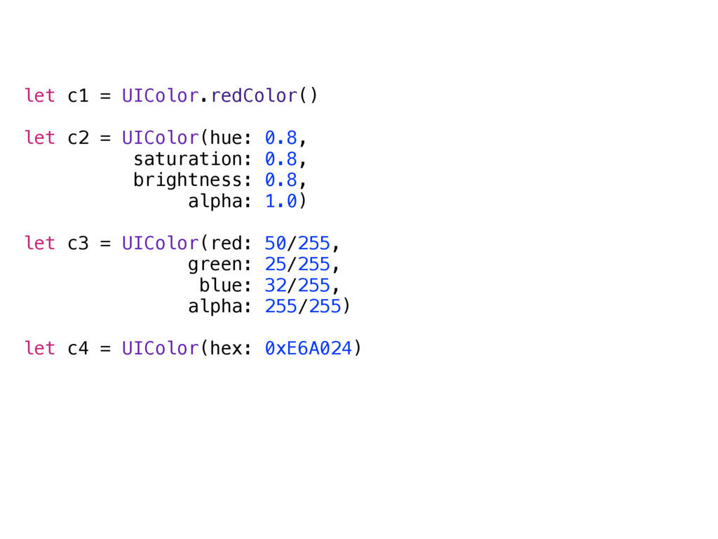 let c1 = UIColor.redColor() let c2 = UIColor(hu...