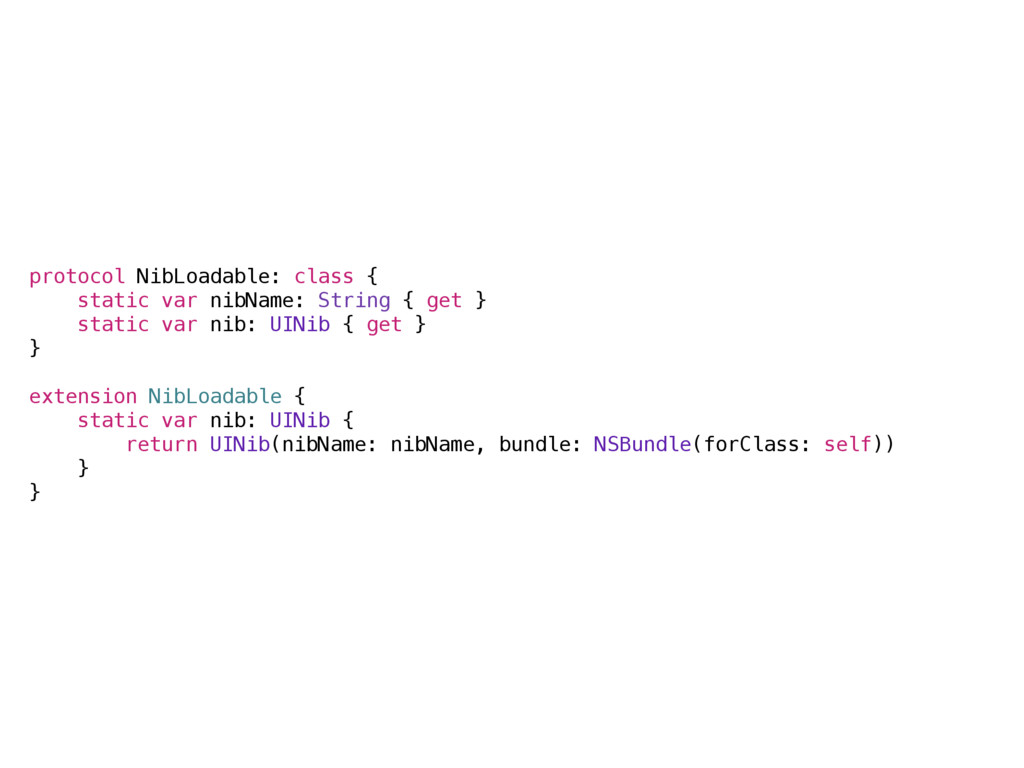 protocol NibLoadable: class { static var nibNam...