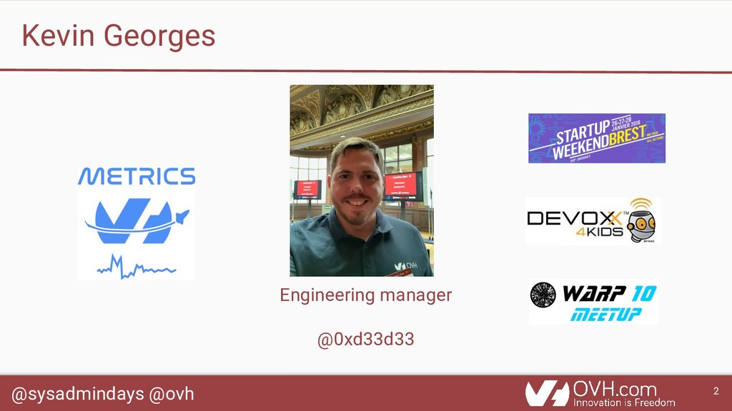 @sysadmindays @ovh 2 Kevin Georges Engineering ...
