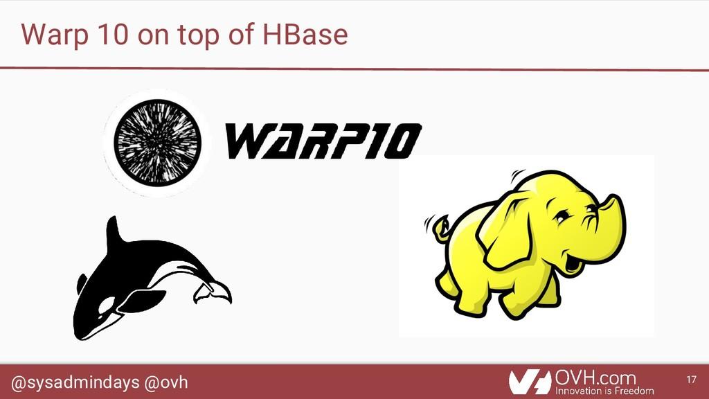 @sysadmindays @ovh 17 Warp 10 on top of HBase