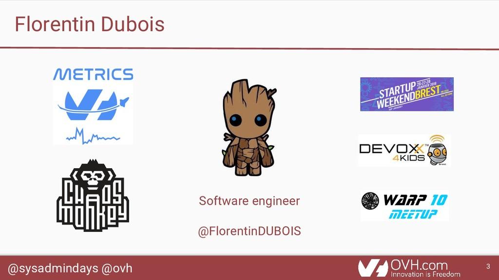 @sysadmindays @ovh 3 Florentin Dubois Software ...