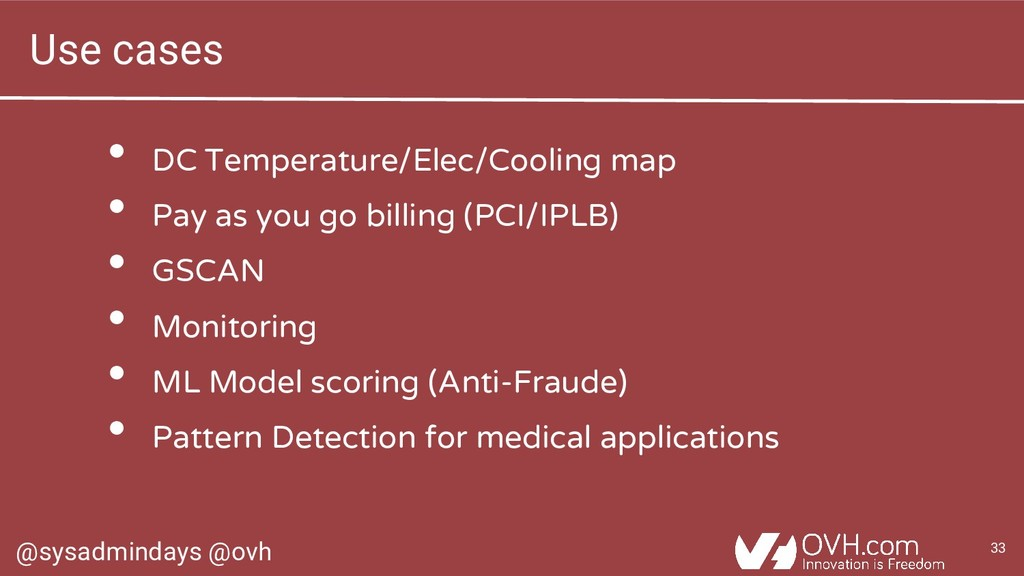 @sysadmindays @ovh 33 Use cases • DC Temperatur...