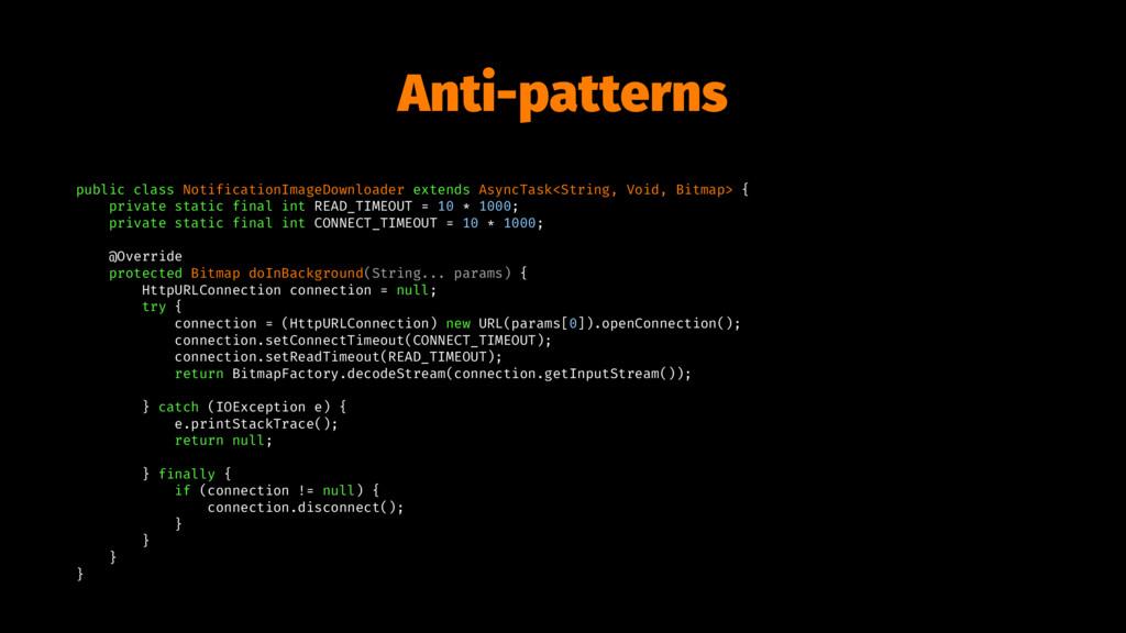 Anti-patterns public class NotificationImageDow...