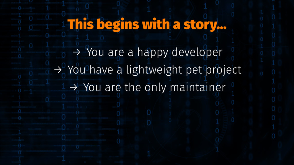 This begins with a story... → You are a happy d...